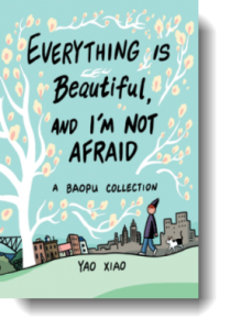 Everything Is Beautiful and I am not Afraid by Yao Xiao