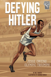 Defying Hitler: Jesse Owens' Olympic Triumph by Nel Yomtov and Eduardo Garcia