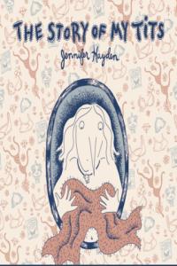 The Story of My Tits by Jennifer Hayden