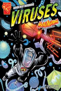 Understanding Viruses with Max Axiom, Super Scientist by Agnieszka Biskup and Nick Derington