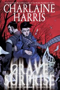 Charlaine Harris' Grave Surprise by Charlaine Harris, Royal McGraw, Ilias Kyriazis