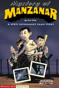 Mystery at Manzanar: A WWII Internment Camp Story by Eric Fein, Kurt Hartman